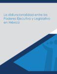 Art. #8: La disfuncionalidad entre los Poderes Ejecutivo y Legislativo en México