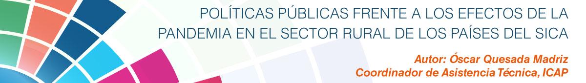 Políticas públicas frente a los efectos de la pandemia en el sector rural de los países del SICA