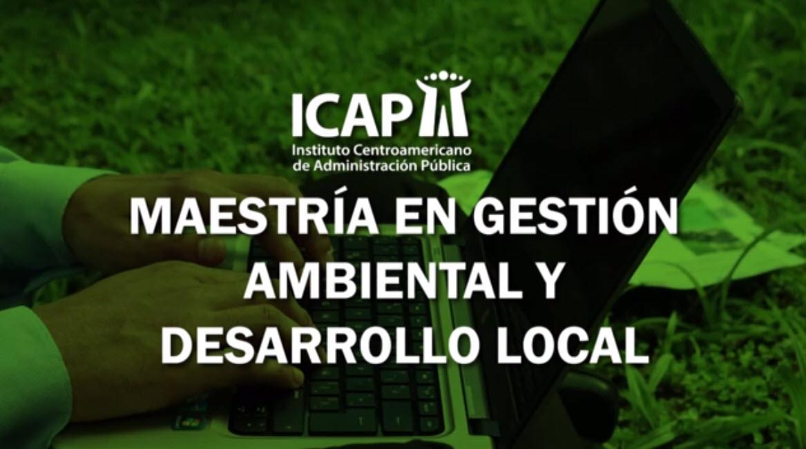 Inicia 4ta promoción de la Maestría en Gestión Ambiental y Desarrollo Local del ICAP
