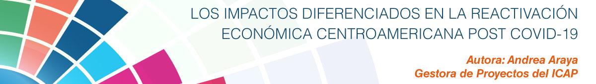 Los impactos diferenciados en la reactivación económica centroamericana post COVID-19