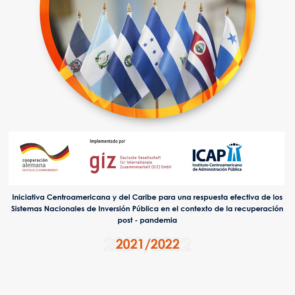ICAP y GIZ desarrollan: Iniciativa Centroamericana y del Caribe para fortalecer la respuesta de los Sistemas Nacionales de Inversión Pública (SNIP) en el contexto de recuperación post-pandemia